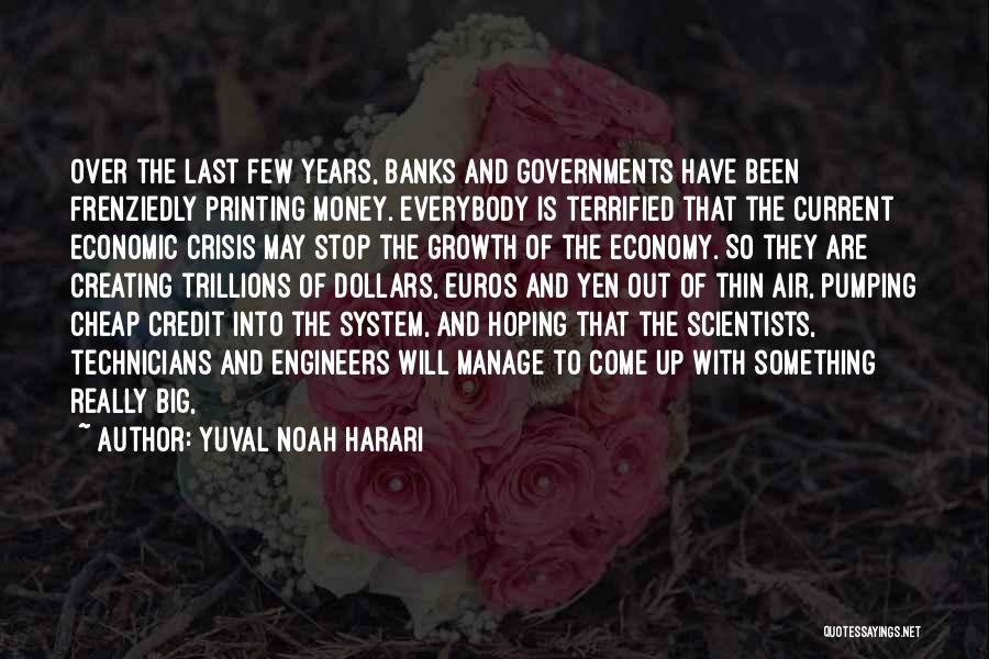 Printing Money Quotes By Yuval Noah Harari