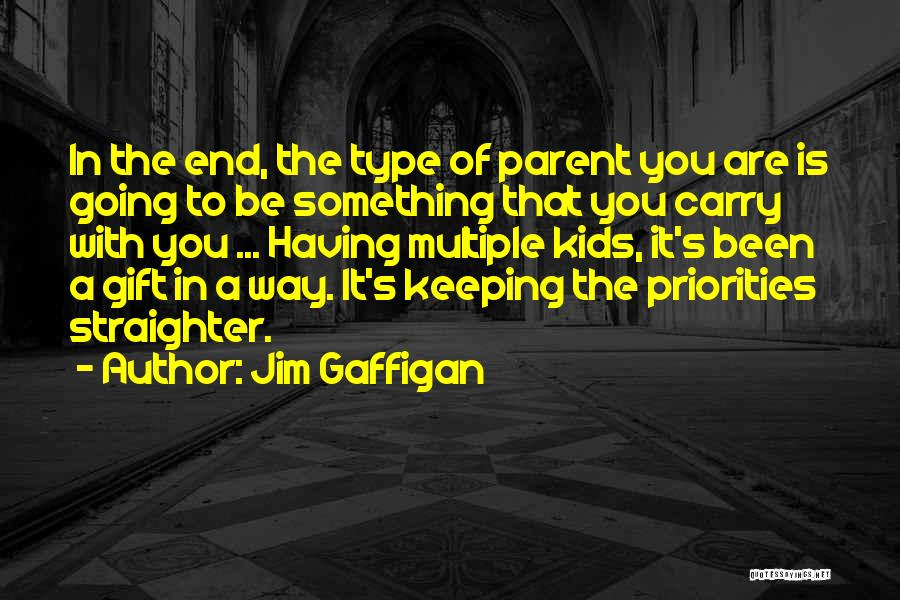 Priorities As A Parent Quotes By Jim Gaffigan