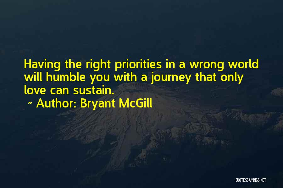 Priorities In Love Quotes By Bryant McGill