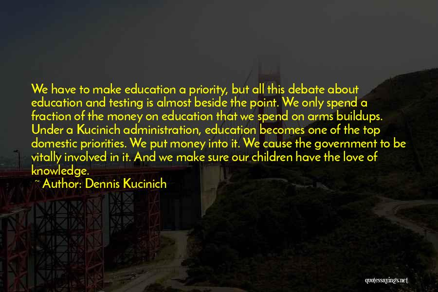 Priorities In Love Quotes By Dennis Kucinich
