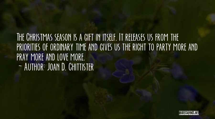 Priorities In Love Quotes By Joan D. Chittister