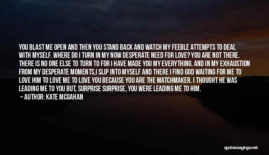 Priorities In Love Quotes By Kate McGahan