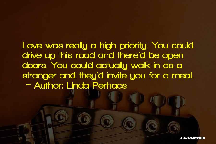 Priorities In Love Quotes By Linda Perhacs