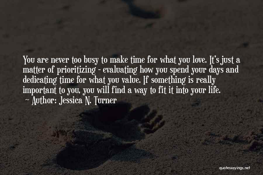Prioritizing Love Quotes By Jessica N. Turner