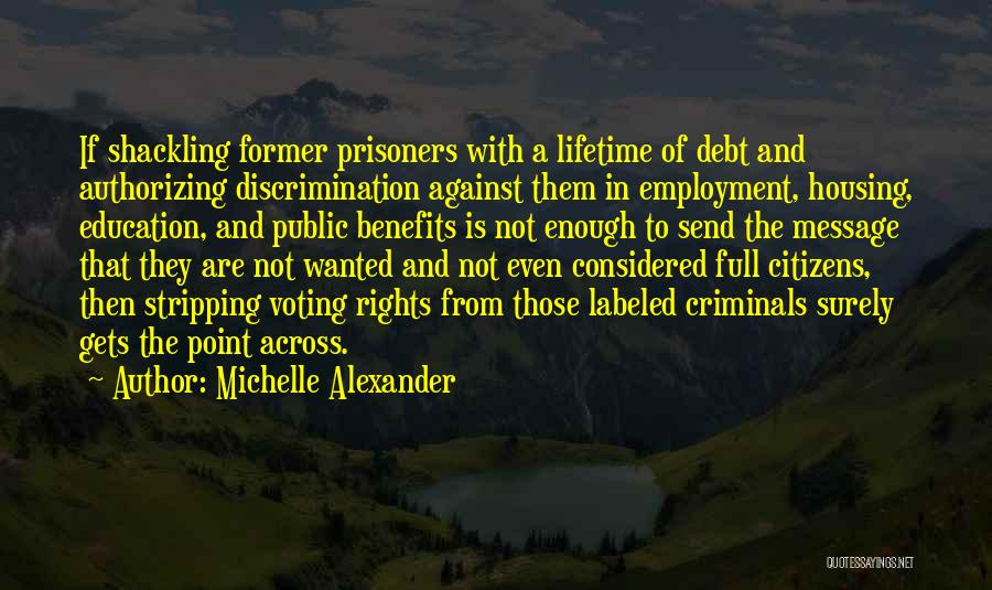 Prisoners Voting Quotes By Michelle Alexander