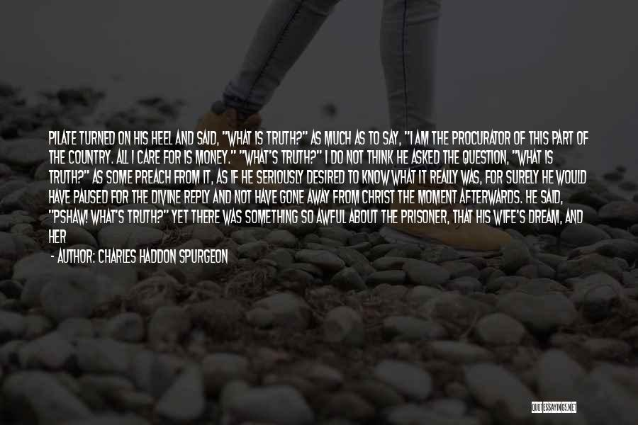 Prisoner's Wife Quotes By Charles Haddon Spurgeon