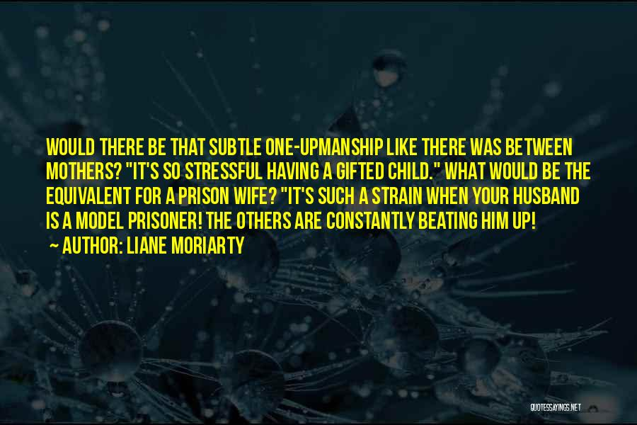 Prisoner's Wife Quotes By Liane Moriarty