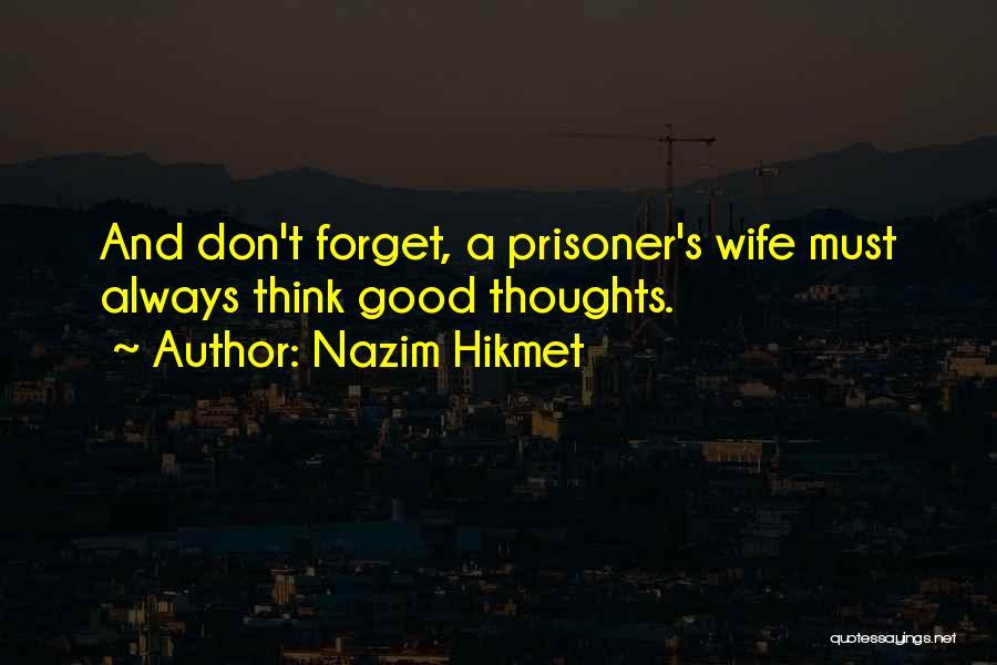 Prisoner's Wife Quotes By Nazim Hikmet