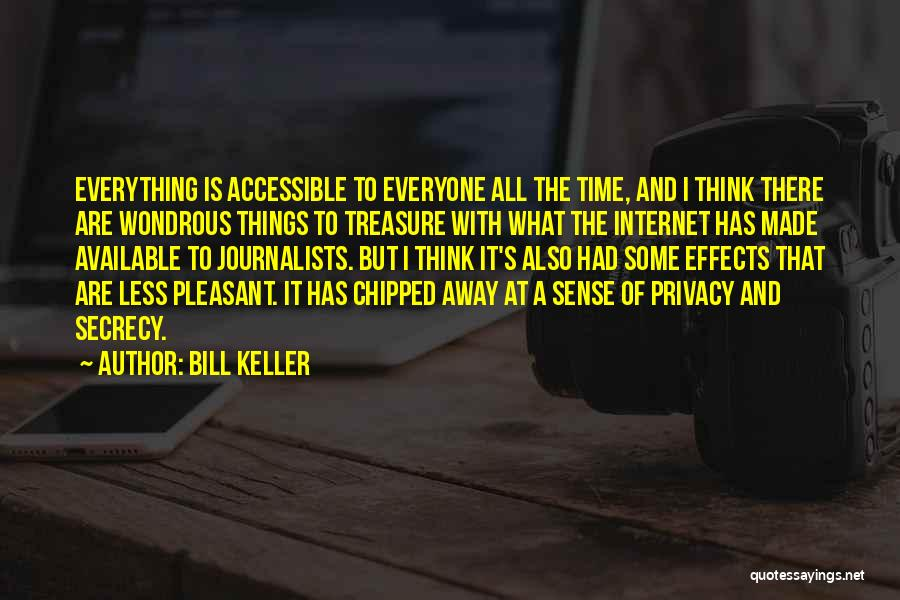 Privacy And Secrecy Quotes By Bill Keller