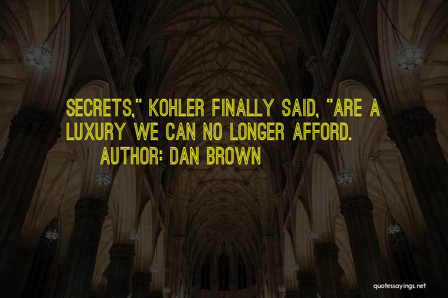 Privacy And Secrecy Quotes By Dan Brown