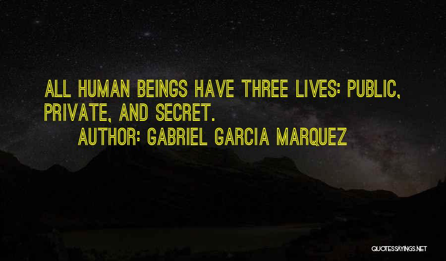 Privacy And Secrecy Quotes By Gabriel Garcia Marquez
