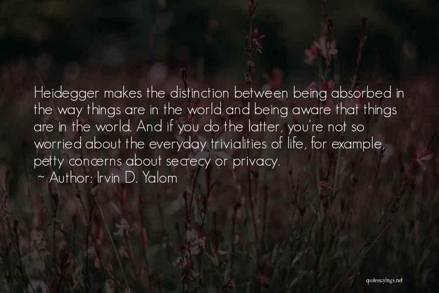 Privacy And Secrecy Quotes By Irvin D. Yalom