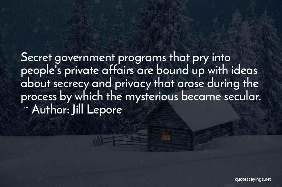 Privacy And Secrecy Quotes By Jill Lepore