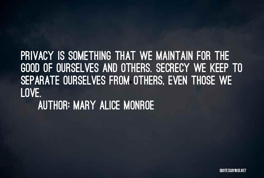 Privacy And Secrecy Quotes By Mary Alice Monroe