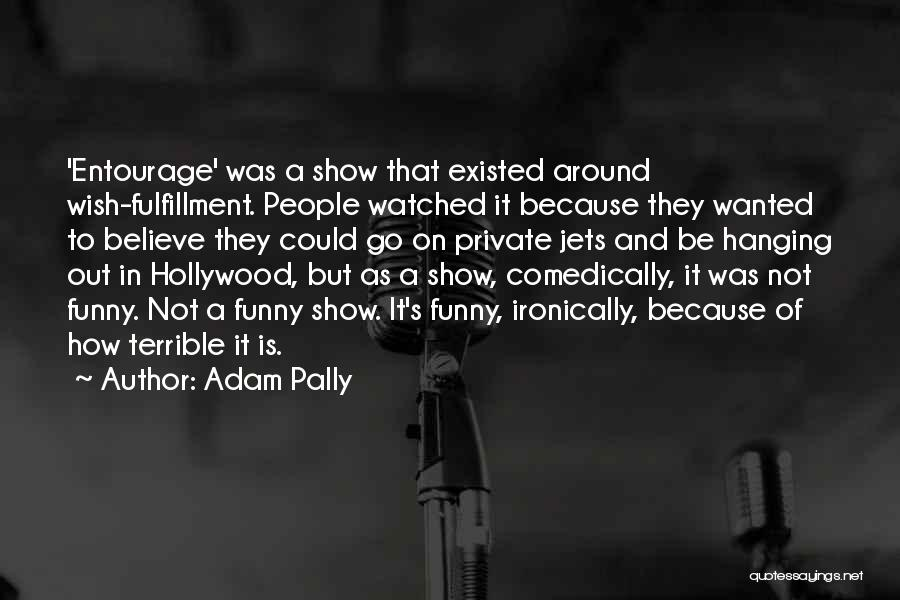 Private Jets Quotes By Adam Pally