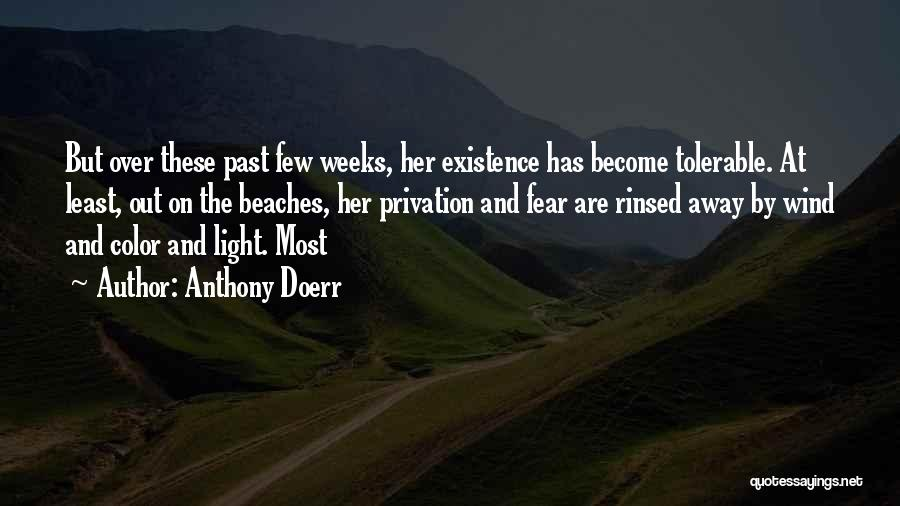 Privation Quotes By Anthony Doerr