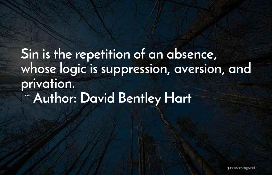 Privation Quotes By David Bentley Hart