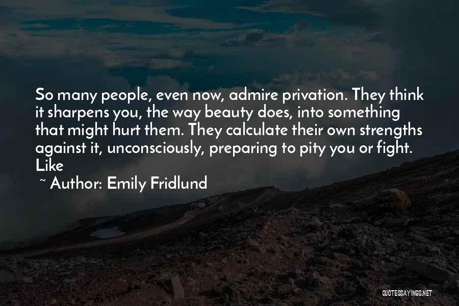 Privation Quotes By Emily Fridlund