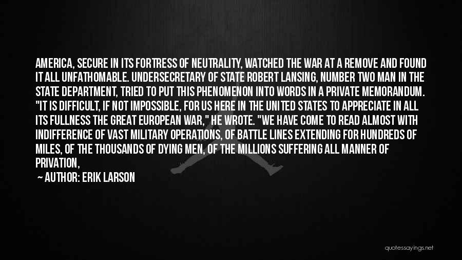 Privation Quotes By Erik Larson