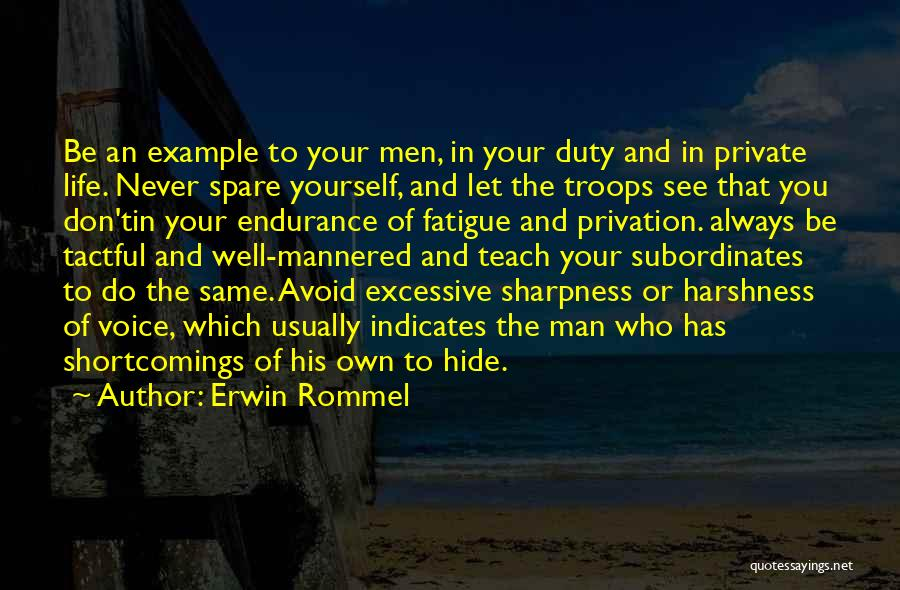 Privation Quotes By Erwin Rommel