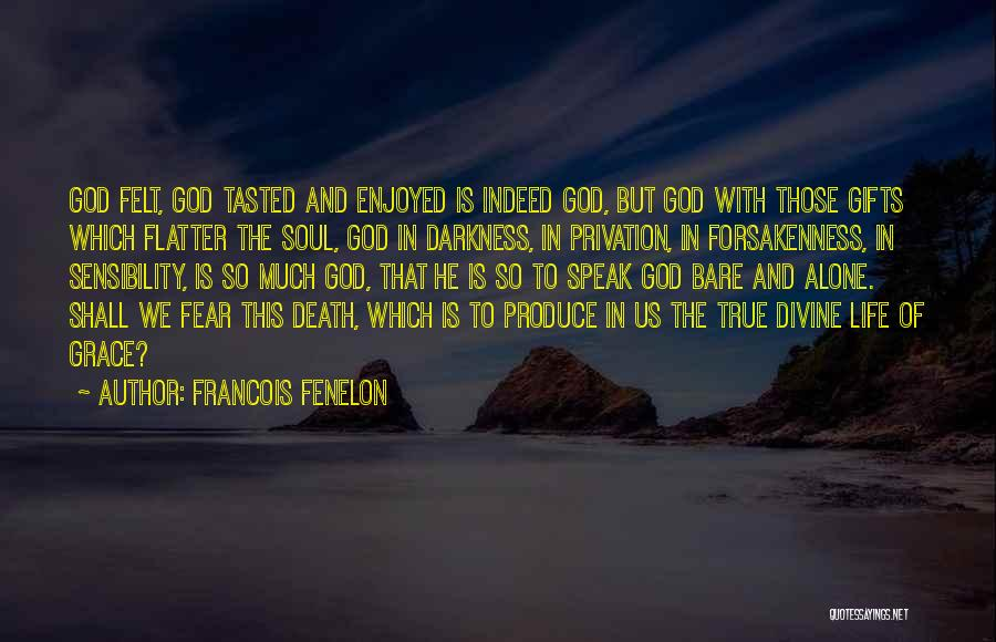 Privation Quotes By Francois Fenelon