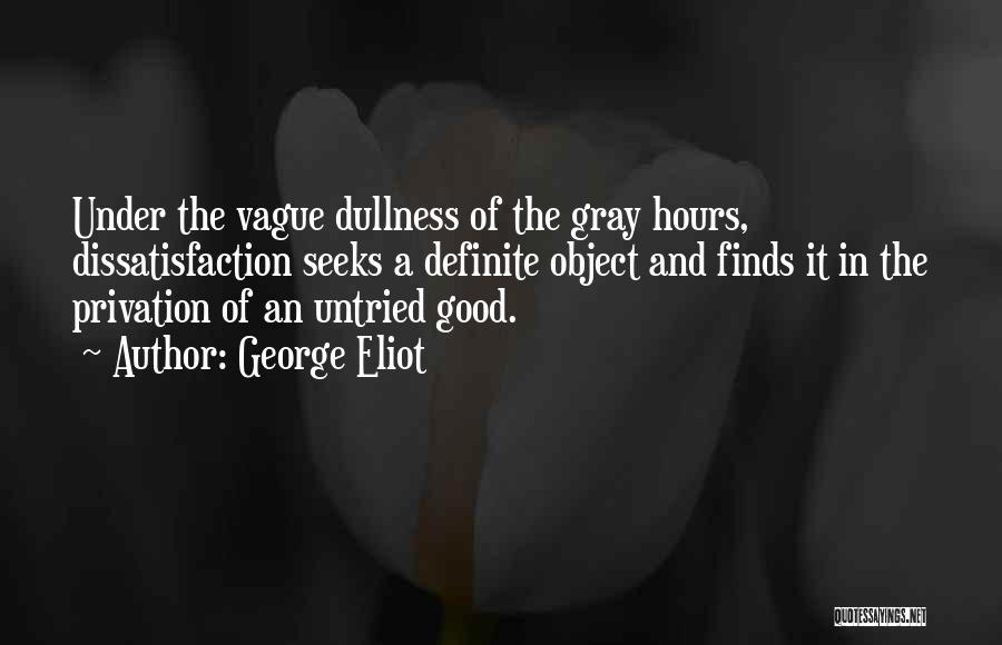 Privation Quotes By George Eliot
