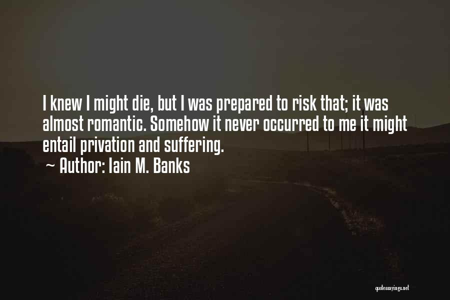 Privation Quotes By Iain M. Banks
