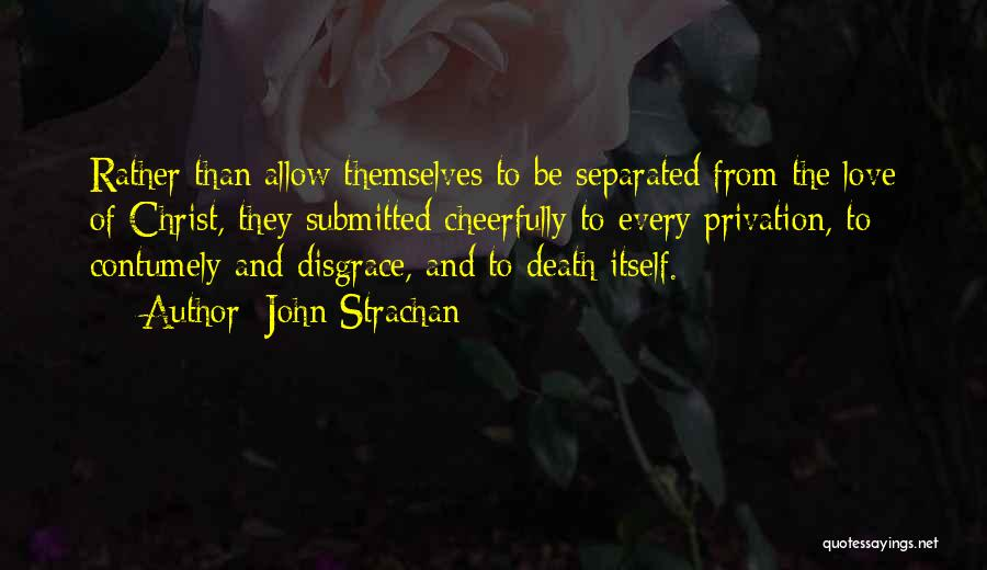 Privation Quotes By John Strachan