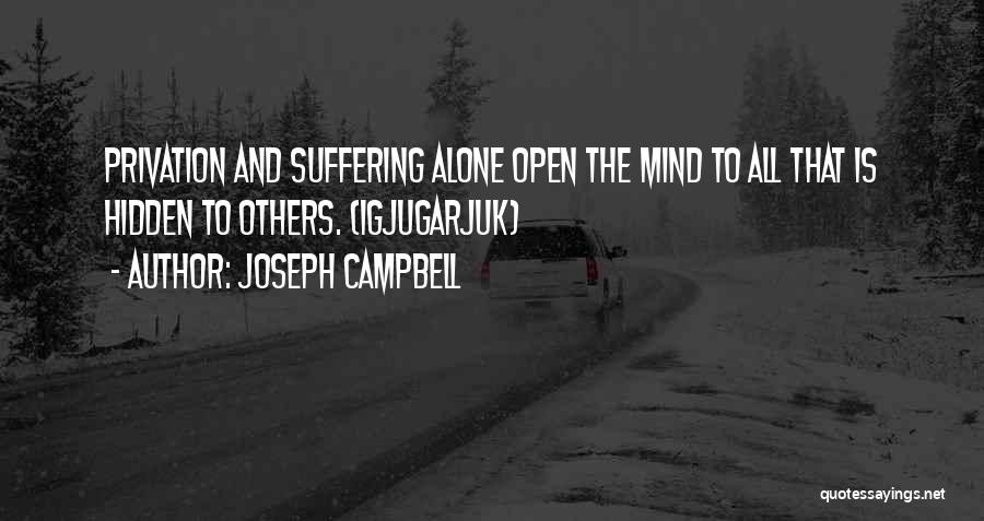 Privation Quotes By Joseph Campbell