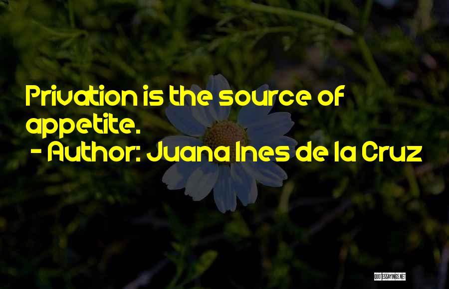 Privation Quotes By Juana Ines De La Cruz