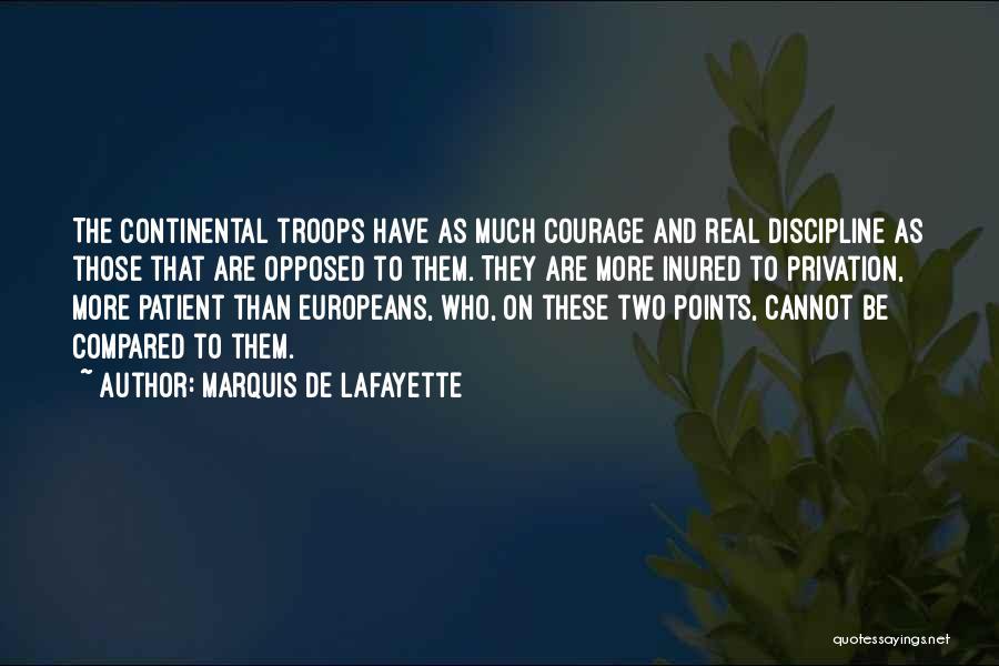 Privation Quotes By Marquis De Lafayette