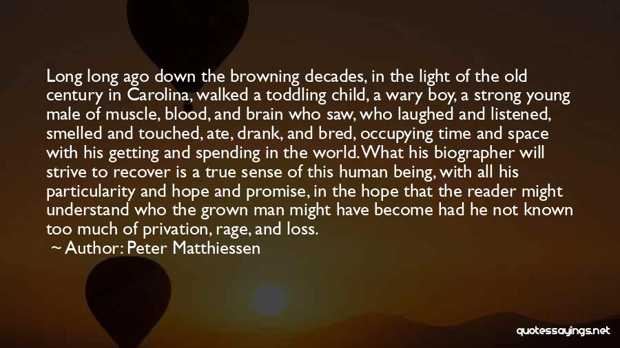 Privation Quotes By Peter Matthiessen