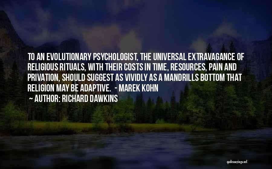 Privation Quotes By Richard Dawkins