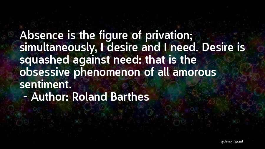 Privation Quotes By Roland Barthes