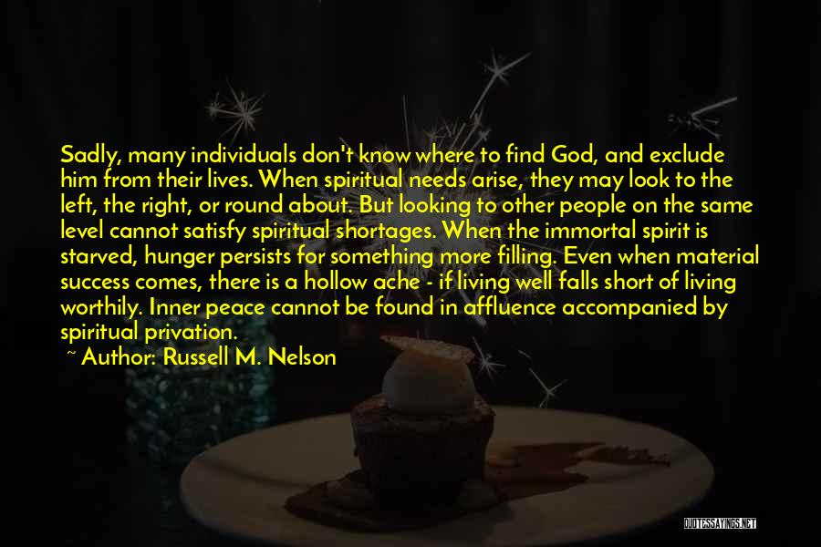 Privation Quotes By Russell M. Nelson