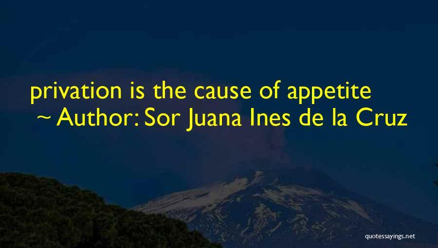 Privation Quotes By Sor Juana Ines De La Cruz