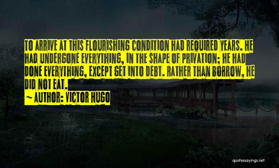 Privation Quotes By Victor Hugo