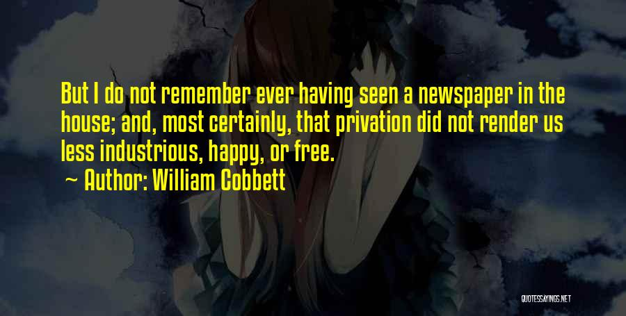 Privation Quotes By William Cobbett