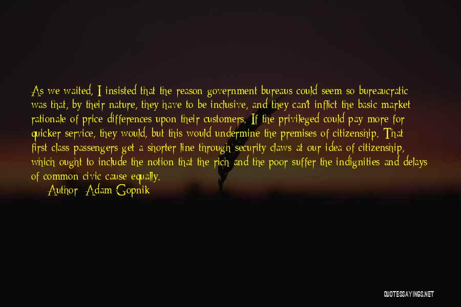 Privileged Class Quotes By Adam Gopnik