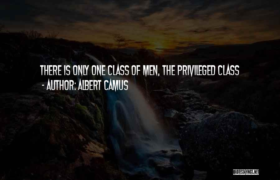 Privileged Class Quotes By Albert Camus