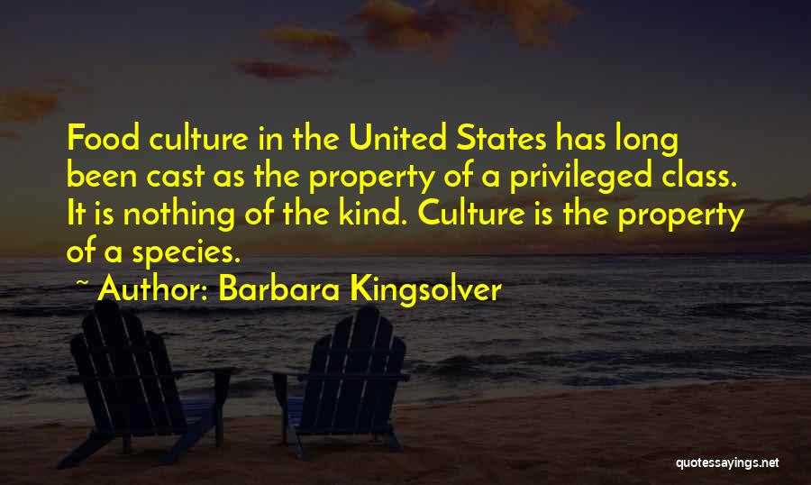 Privileged Class Quotes By Barbara Kingsolver