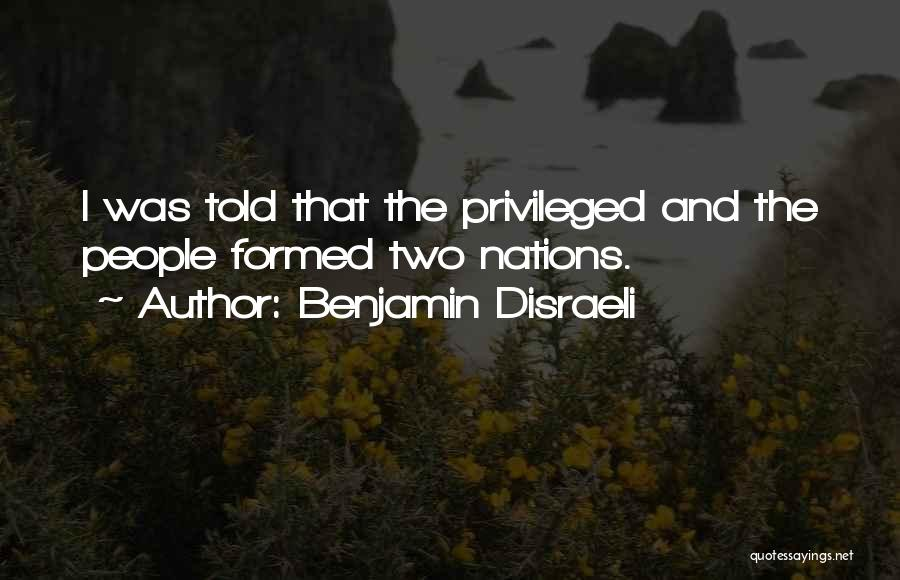 Privileged Class Quotes By Benjamin Disraeli