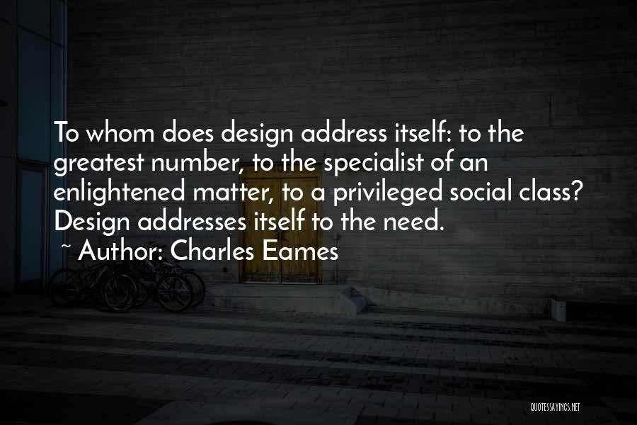 Privileged Class Quotes By Charles Eames