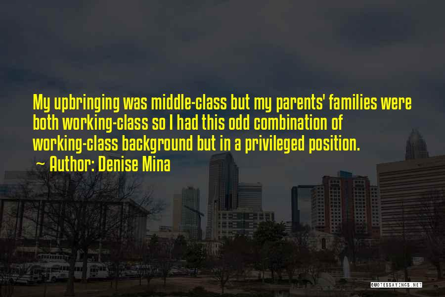 Privileged Class Quotes By Denise Mina