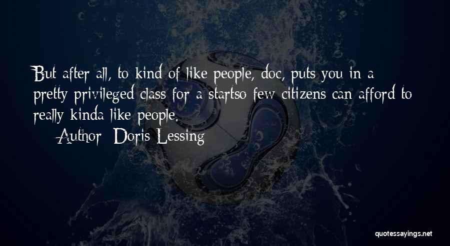 Privileged Class Quotes By Doris Lessing