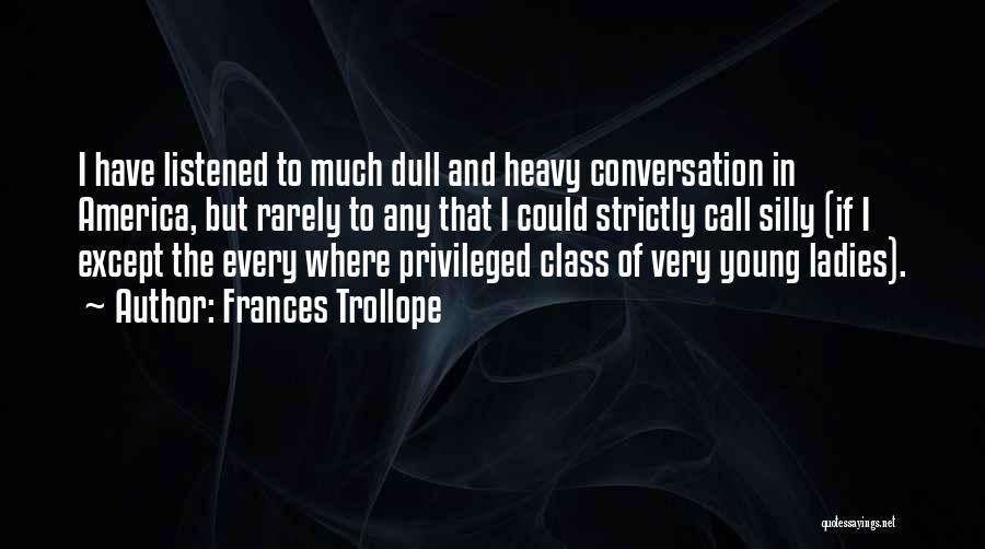 Privileged Class Quotes By Frances Trollope