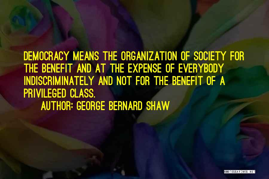 Privileged Class Quotes By George Bernard Shaw