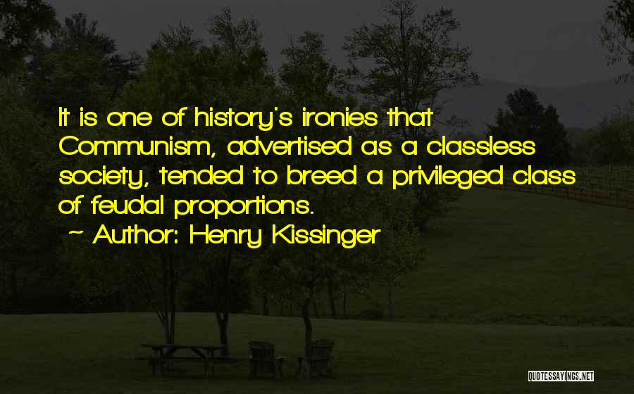 Privileged Class Quotes By Henry Kissinger