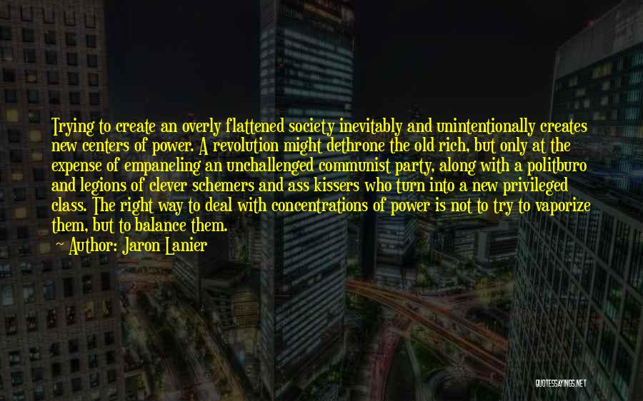 Privileged Class Quotes By Jaron Lanier