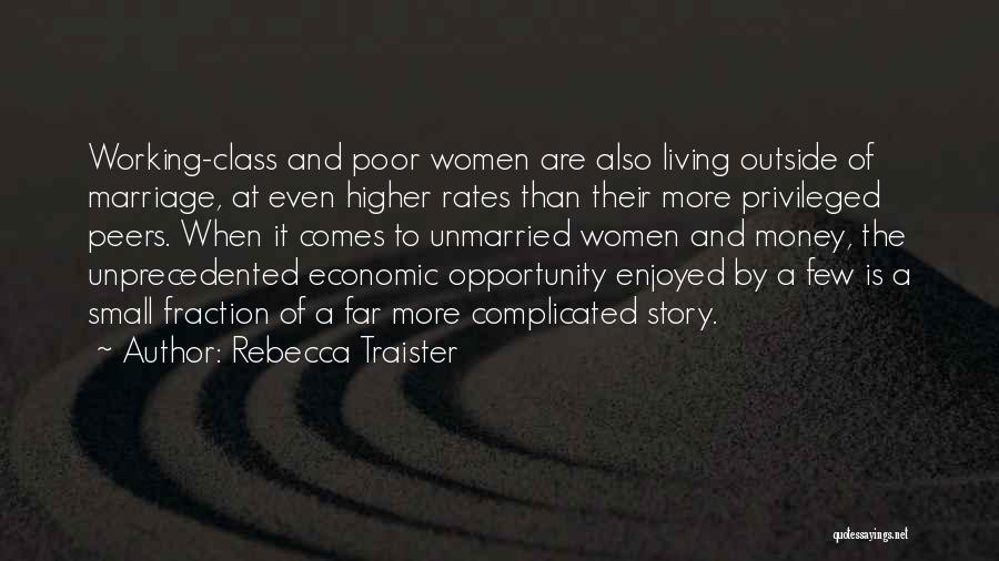 Privileged Class Quotes By Rebecca Traister